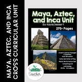 Maya, Aztec, and Inca Cross-Curricular Unit