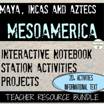 MesoAmerica Teacher Resource Bundle on the Maya Aztec and Inca