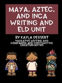 Maya, Aztec, and Inca Writing and ELD Unit
