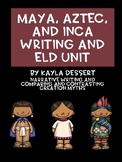Maya, Aztec, and Inca Writing and ELD Unit