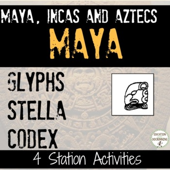 Aztec Inca and Maya the Mayan Glyphs and Writing System Station Activities