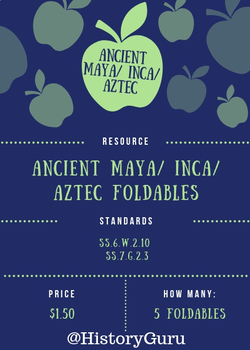 Maya/ Inca/ Aztec INB Foldables SS.6.W.2.10 and SS.7.G.2.3