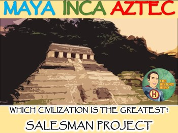 Maya, Inca, Aztec : Which Civilization is the Greatest? Salesman Project