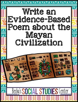 Maya Writing Project - Create an Evidence-Based Poem About History & Culture