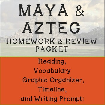 Maya and Aztec Homework and Review Packet