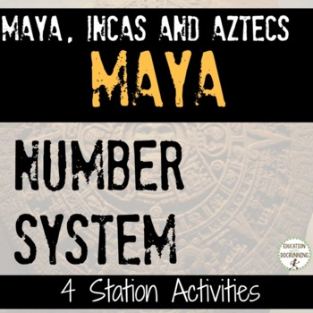 Mayan Culture and Number System Inquiry Based Center Activities