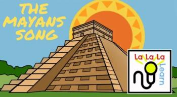 Mayan Song | History Songs | La La La Learn