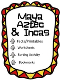 Mayas, Aztecs, Incas