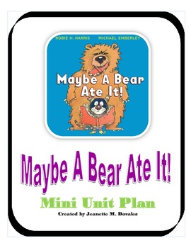 Maybe A Bear Ate It!  Mini Unit Plan
