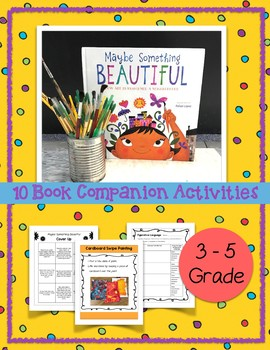 Maybe Something Beautiful Book Activities 3rd, 4th, 5th Grade