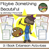 Maybe Something Beautiful by Campoy & Howell 21 Extension Activities NO PREP