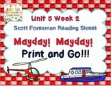 Mayday! Mayday!  Scott Foresman   Reading Street Unit 5 Week 2 - Print and Go