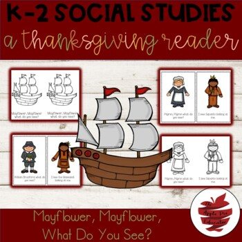 Mayflower. Mayflower What Do You See: A Thanksgiving Emergent Reader
