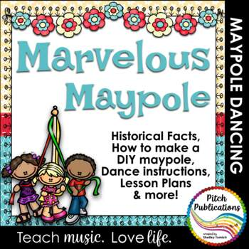 Maypole Mania!  How to build & dance (+animations), lessons plans, & more!