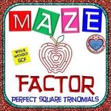 Maze - Factoring - Factor Perfect Square Trinomials With & Without GCF