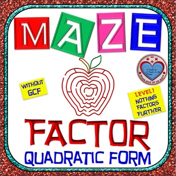 Maze - Factoring - Factor Quadratic Form (NO GCF) - Level 1