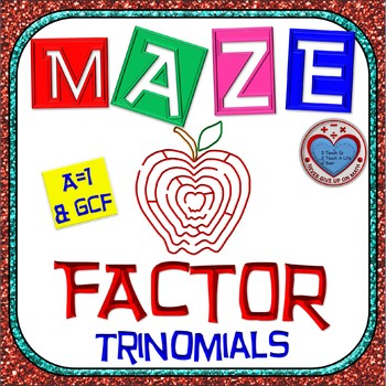 "Maze - Factoring - Factor Trinomials where ""a"" is 1 (WITH GCF)"