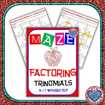"""Maze - Factoring - Factor Trinomials where """"a"""" is NOT 1 (WITHOUT GCF)"""