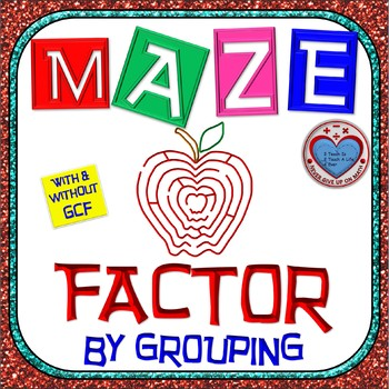 Maze - Factoring - Factor by Grouping - WITH & WITHOUT GCF