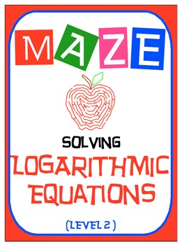 Maze - Logarithmic Functions-  Solving Log Fxns - Level 2