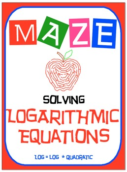 Maze - Logarithmic Functions-  Solving Log Fxns given two equal logs