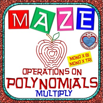 Maze - Operations on Polynomials - Multiply Monomial BY Binomial or BY Trinomial