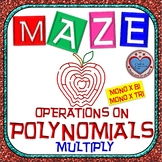 Maze - Operations on Polynomials: Multiply Monomial BY Binomial or BY Trinomial