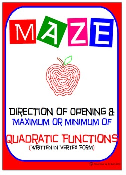 Maze - Quadratic Functions - Direction of opening, Maxi vs. Min (Vertex Form)