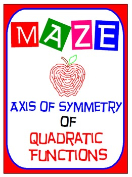 Maze - Quadratic Functions - Find Axis of Symmetry of QF in Standard Form