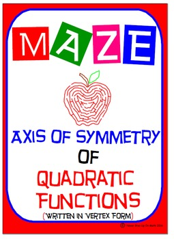 Maze - Quadratic Functions - Find Axis of Symmetry (Vertex Form)