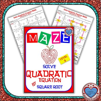 Maze - Quadratic Functions - Solve Quad Equ by applying the Square Root Property