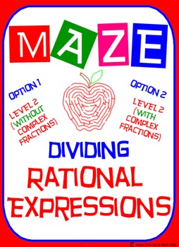Maze - Rational Expressions - Dividing RE (L 2) (With/Without Complex Fractions)