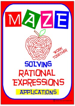 Maze - Rational Expressions - Solve RE Applications (Working Together)
