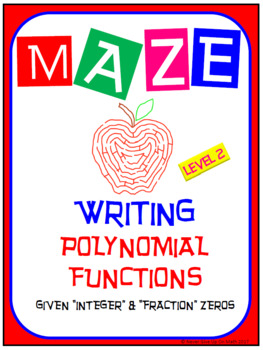 Maze - Writing Polynomial Functions from Integer & Fraction Zeros (Level 2)