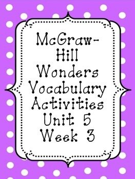 Mc-Graw Hill Wonders Unit 5, Week 3 Vocabulary Set