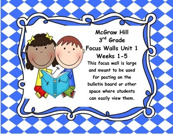 McGraw Hill Wonders Grade 3 Unit 1 Weeks 1-5  Bundle focus wall for display