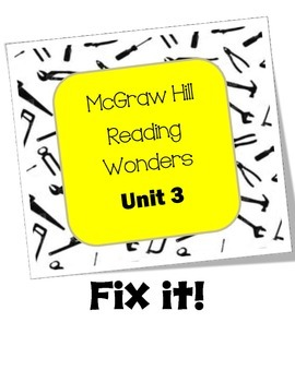 McGraw-Hill Reading Wonders Fix it Unit 3