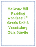 McGraw Hill Reading Wonders Grade 4 Unit 3 Vocabulary Quiz Bundle