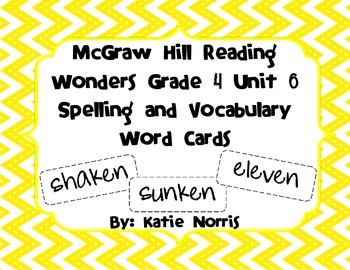 McGraw-Hill Reading Wonders Grade 4 Unit 6 Spelling and Vocabulary Word Cards
