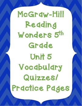 McGraw Hill Reading Wonders Grade 5 Vocabulary Quizzes/Practice Pages Unit 5