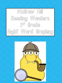 McGraw Hill Reading Wonders:  High Frequency Word Graphing 1st Grade