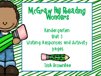 McGraw Hill Reading Wonders KG Unit 3 Writing Responses an