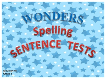 McGraw-Hill Reading Wonders SENTENCE SPELLING TESTS - Grade 2, Units 1-6