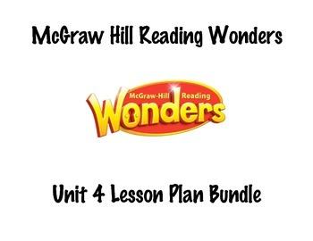 McGraw Hill Reading Wonders Unit 4, Weeks 1-5 Lesson Plan Bundle