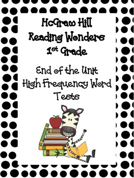 McGraw Hill Reading Wonders Unit High Frequency Word Tests 1st Grade