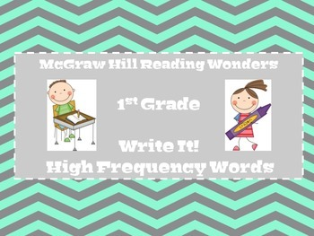 McGraw Hill Reading Wonders:  Write It!  High Frequency Words 1st Grade