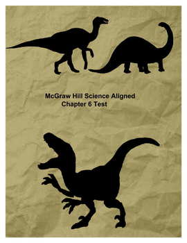 McGraw Hill Science Aligned Chapter 6 Dinosaurs Testing Material