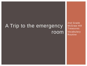 McGraw Hill Treasures Gr.2:A Trip to the Emergency Room Vocab Routine