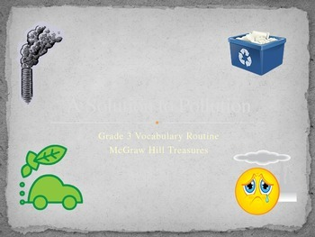 McGraw Hill Treasures Gr.3:Solution to Pollution Vocabulary PPT