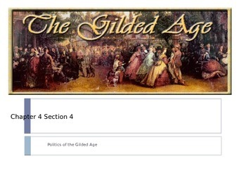 McGraw Hill US History and Geography Ch 4 Lesson 4 Politics of the Gilded Age